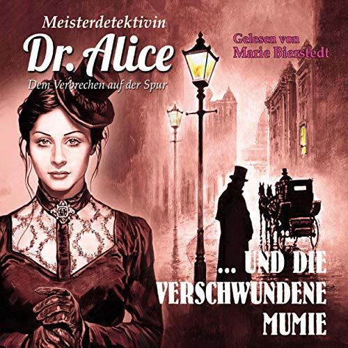 Meisterdetektivin Dr. Alice und die verschwundene Mumie cover art