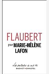 Flaubert (Les auteurs de ma vie) Format Kindle