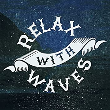 Relax with Waves