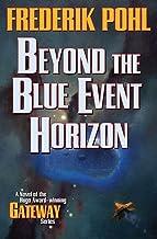 Beyond the Blue Event Horizon (Heechee Saga Book 2)