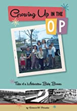 Growing Up In The OP: Tales of a Midwestern Baby Boomer
