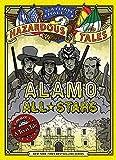 Alamo All-Stars (Nathan Hale s Hazardous Tales #6): A Texas Tale