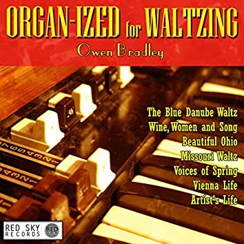 Organ-ized for Waltzing
