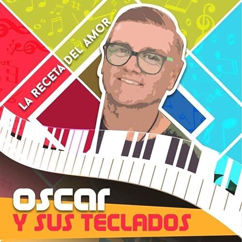 La Receta del Amor de Oscar y Sus Teclados en Amazon Music ...