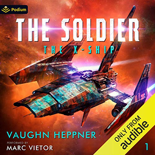 The X-Ship: The Soldier, Book 1