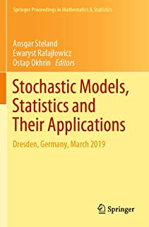 Stochastic Models, Statistics and Their Applications: Dresden, Germany, March 2019