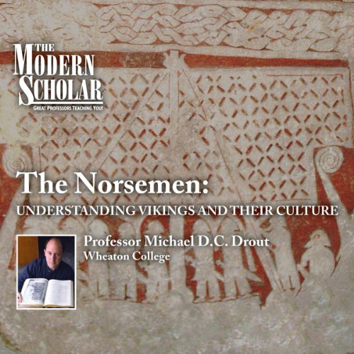 The Modern Scholar: The Norsemen - Understanding Vikings and Their Culture  By  cover art