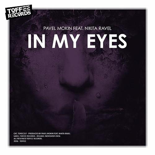 Amazon.com: In My Eyes: Pavel Mokin feat. Nikita Ravel: MP3 ...
