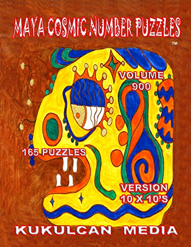 Maya Cosmic Number Puzzles: Volume 900 (English Edition)