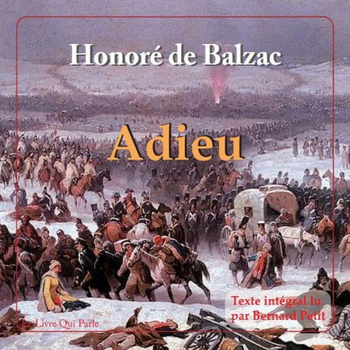 Adieu                   By:                                                                                                                                 Honoré de Balzac                               Narrated by:                                                                                                                                 Bernard Petit                      Length: 1 hr and 39 mins     Not rated yet     Overall 0.0