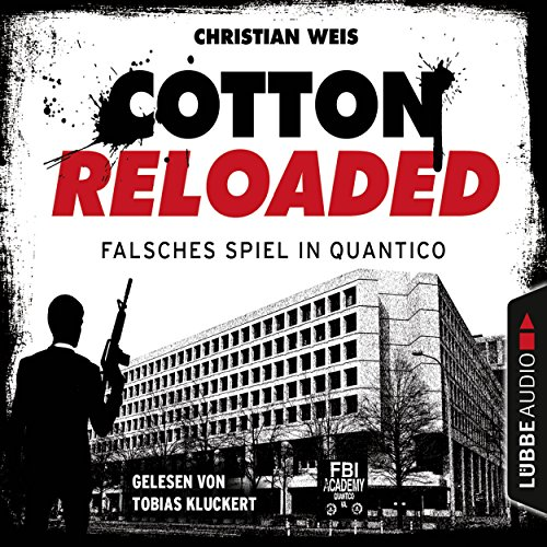 Falsches Spiel in Quantico - Serienspecial (Cotton Reloaded 53) Titelbild