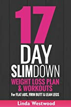17-Day Slim Down: Weight Loss Plan & Workouts For Flat Abs, Firm Butt & Lean Legs