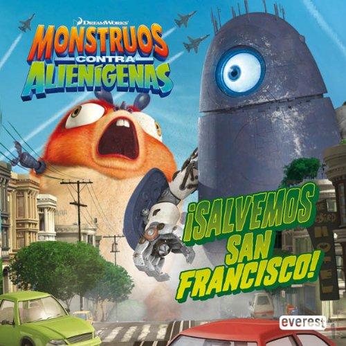 Monstruos contra Alienígenas. ¡Salvemos San Francisco!: Libro de Lectura 1.