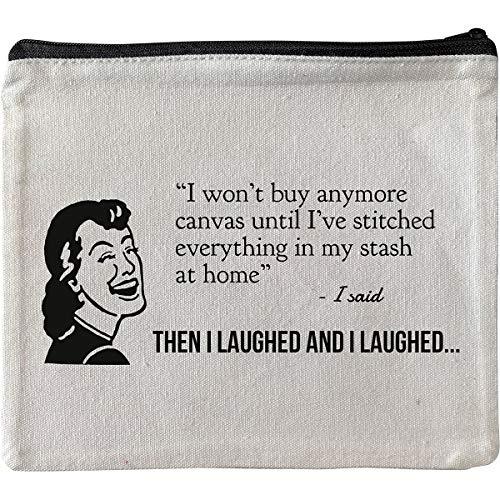 앨리스터용 바늘을 인용 액세서리백-I 지 않을 구입하는 모든 더 많은 캔버스까지는 내가 스티치는 모든 것에 감춰 집에서-난 말했다. 그 다음 나는 웃었고 나는 웃었다
