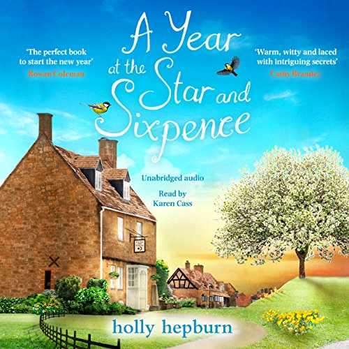 A Year at the Star and Sixpence                   By:                                                                                                                                 Holly Hepburn                               Narrated by:                                                                                                                                 Karen Cass                      Length: 13 hrs and 32 mins     85 ratings     Overall 4.6