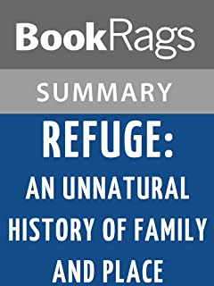 Summary & Study Guide Refuge: An Unnatural History of Family and Place by Terry Tempest Williams