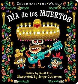 Día de los Muertos (Celebrate the World) by [Hannah Eliot, Jorge Gutierrez]