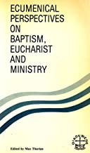 Ecumenical perspectives on Baptism, eucharist, and ministry (Faith and order paper)