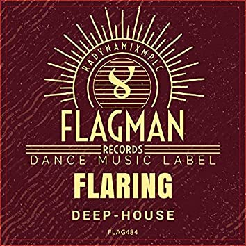 Flaring Deep House
