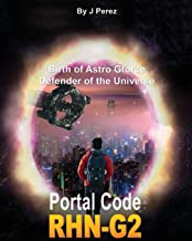 Portal CoDe RHN-G2: Evolution Birth of Star G force Defender of the Universe - Dark secrets - For the human being - Unveiled in Dreams - You Have Experimented