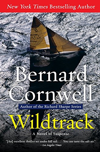 Compare Textbook Prices for Wildtrack: A Novel of Suspense The Sailing Thrillers Reprint Edition ISBN 9780061462641 by Cornwell, Bernard
