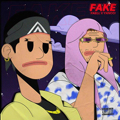 Fake (feat. Yancci) [Explicit]