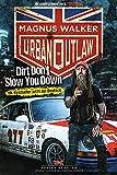 Urban Outlaw (Deutsche Ausgabe): Dirt Don't Slow You Down - Magnus Walker