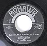 gene worley with dell and vernell woods 45 RPM blessed jesus forgive us today / worried, lonesome and blue