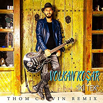 Iki Tek (Thom Colvin Remix)