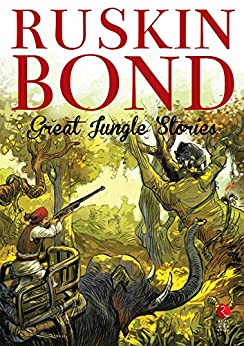 Great Jungle Stories (Rupa Quick Reads) by [Ruskin Bond]