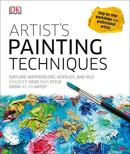Compare Textbook Prices for Artist's Painting Techniques: Explore Watercolors, Acrylics, and Oils; Discover Your Own Style; Grow as an Art  ISBN 9781465450951 by DK