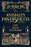 Animales fantasticos y donde encontrarlos (guión original): Guión original de la película I: Animales fantásticos y dónde encontrarlos (Juvenil)