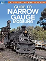 Guide to Narrow Gauge Modeling (Layout Design and Planning) by Tony Koester(2014-12-01)
