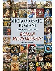 Micromosaici romani-Roman micro mosaic. Ediz. bilingue (Arti visive, architettura e urbanistica)
