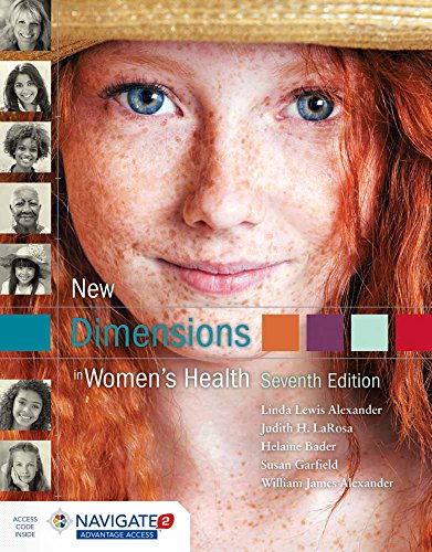 Compare Textbook Prices for New Dimensions in Women's Health 7 Edition ISBN 9781284088434 by Alexander, Linda Lewis,Alexander, William,LaRosa, Judith H.,Bader, Helaine