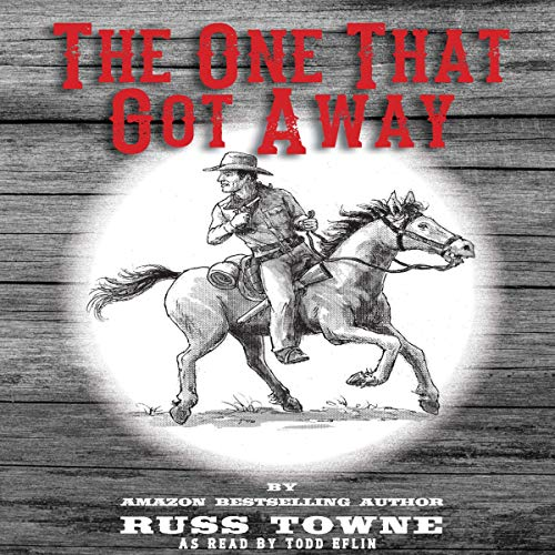 The One That Got Away Audiobook By Russ Towne cover art