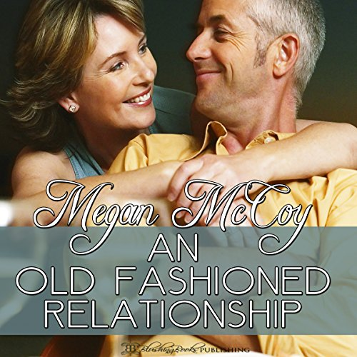 An Old-Fashioned Relationship audiobook cover art