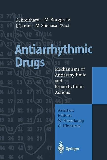 Antiarrhythmic Drugs: Mechanisms of Antiarrhythmic and Proarrhythmic Actions