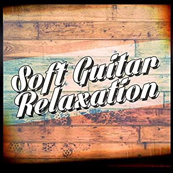 Soft Guitar Relaxation