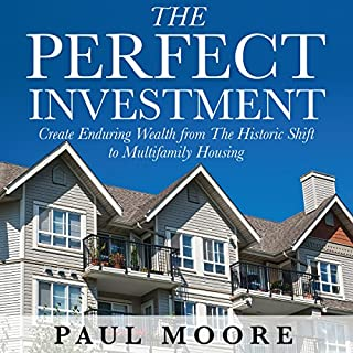 The Perfect Investment: Create Enduring Wealth from the Historic Shift to Multifamily Housing audiobook cover art