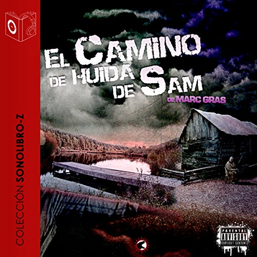 El Camino de Huida de Sam [The Flight Path of Sam] audiobook cover art