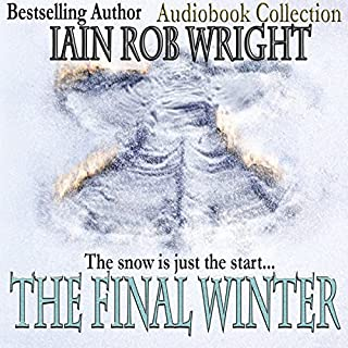 The Final Winter                   By:                                                                                                                                 Iain Rob Wright                               Narrated by:                                                                                                                                 Chris Barnes                      Length: 6 hrs and 40 mins     136 ratings     Overall 3.9