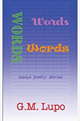 Words Words Words: Essays Poetry Stories Paperback