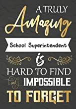 A Truly Amazing school superintendent Is Hard To Find And impossible To Forget: school superintendent appreciation gift,Th...