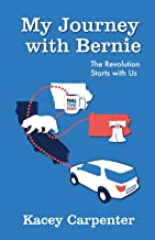 My Journey with Bernie: The Revolution Starts with Us