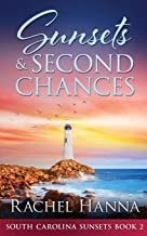 Sunsets & Second Chances (South Carolina Sunsets)