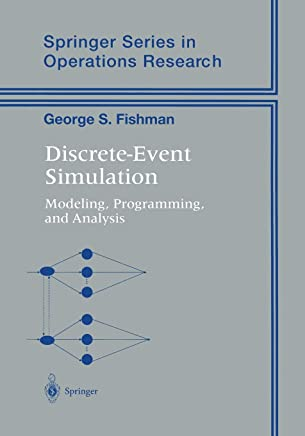 Discrete-Event Simulation: Modeling, Programming, and Analysis (Springer Series in Operations Research and Financial Engineering)