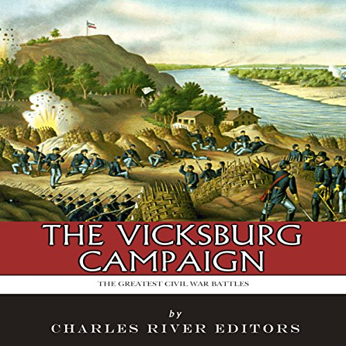 The Greatest Civil War Battles: The Vicksburg Campaign audiobook cover art