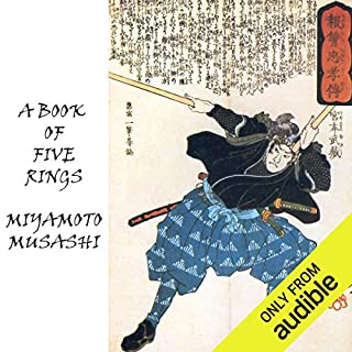 A Book of Five Rings     The Strategy of Musashi              Written by:                                                                                                                                 Miyamoto Musashi                               Narrated by:                                                                                                                                 Alan Munro                      Length: 4 hrs and 1 min     26 ratings     Overall 4.1
