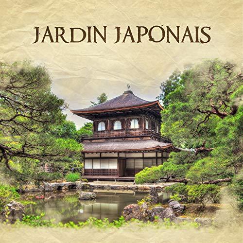 Jardin japonais – Musique zen pour se délasser, New Age (Massage, Spa, Yoga, Méditation, Tai Chi), Ambiance de la nature, Musique de fond pour équilibre intérieur et relax, Détente